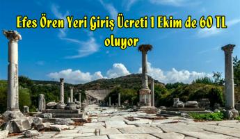 Efes Ören Yeri Giriş Ücreti 60 TL oluyor